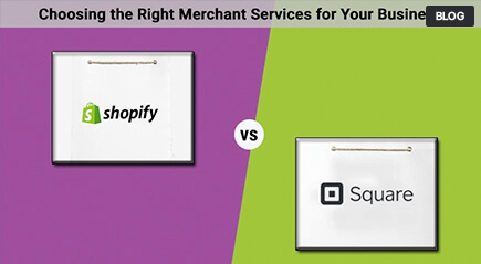 Square vs. Shopify - Choosing the Right POS Merchant Services for Your Business